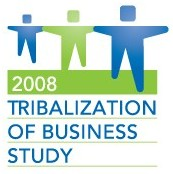 2008 Tribalization of Business Study