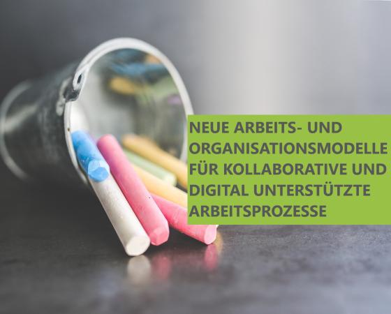 Neue Arbeits- und Organisationsmodelle, moderne Arbeitswelt